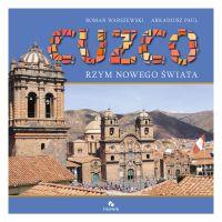 Cuzco. Rzym Nowego Świata - R. Warszewski A. Paul